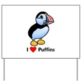 I Love Puffins Yard Sign