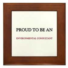 Proud To Be A ENVIRONMENTAL CONSULTANT Framed Tile