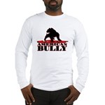 American Bully Long Sleeve T-Shirt