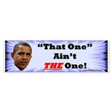 """That One - Not THE One"" Bumper Sticker (10 pk)"