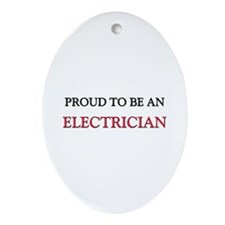 Proud To Be A ELECTRICIAN Oval Ornament
