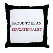 Proud To Be A EDUCATIONALIST Throw Pillow