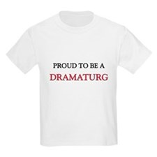 Proud to be a Dramaturg T-Shirt