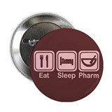 "Eat, Sleep, Pharm 2 2.25"" Button"