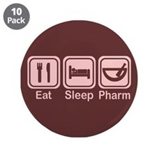 "Eat, Sleep, Pharm 2 3.5"" Button (10 pack)"
