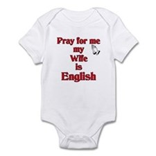 Pray for me my Wife is English Infant Bodysuit