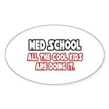 """Med School...Cool Kids"" Oval Decal"