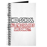 """Med School...Cool Kids"" Journal"