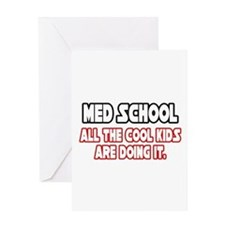 """Med School...Cool Kids"" Greeting Card"
