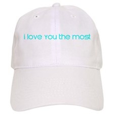 I love you the MOST Baseball Cap