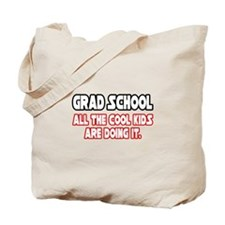 """Grad School...Cool Kids"" Tote Bag"