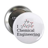 I love Chemical Engineering 2.25&amp;quot; Button