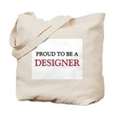 Proud to be a Designer Tote Bag