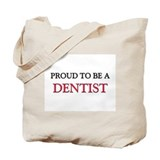 Proud to be a Dentist Tote Bag