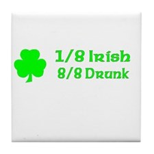 1/8 Irish, 8/8 Drunk Tile Coaster