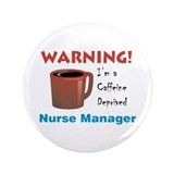 "Caffeine Deprived Manager 3.5"" Button (100 pack)"