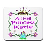 All Hail Princess Katie Mousepad
