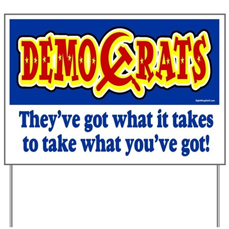 DemoCrats - Take what you've got Yard Sign