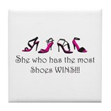 She Who Has the Most Shoes Wins!!! Tile Coaster