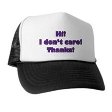 I don't care Trucker Hat