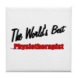 """The World's Best Physiotherapist"" Tile Coaster"