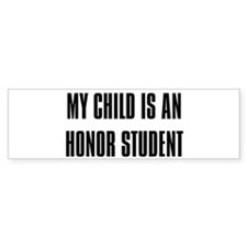 """My Child is a Honor Student"" Bumper Car Sticker"