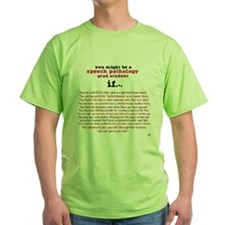 Might be an SLP STUDENT T-Shirt