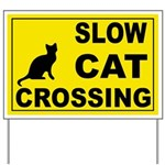 Yard Sign - SLOW CAT CROSSING Signs, banners, stickers ... keep your pets safe, tell cars to slow down in your neighborhood. Notify drivers to be extra careful.