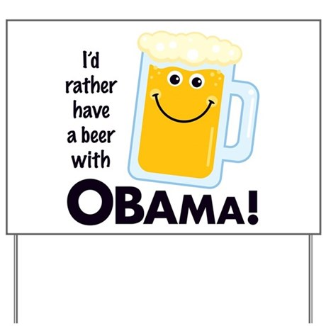 Beer with Obama Yard Sign