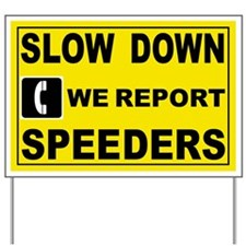 SLOW DOWN SIGN Yard Sign