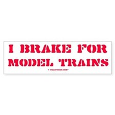 TrainTees.comT I Brake For Model Trains Bumper Sticker
