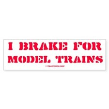 I Brake For Model Trains Bumper Sticker (10 pk)