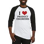 I Love Product Engineers Baseball Jersey