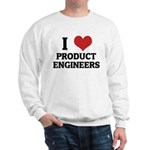 I Love Product Engineers Sweatshirt