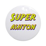 Super ashton Ornament (Round)