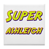 Super ashleigh Tile Coaster