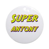 Super antony Ornament (Round)