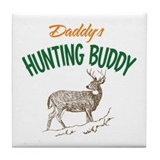 Daddy's Hunting Buddy Tile Coaster