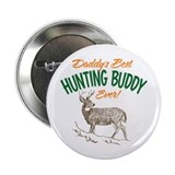 "Daddy's Best Hunting Buddy Ever! 2.25"" Button"