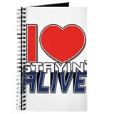 STAYIN ALIVE [I Love/I Heart Staying Alive] Journa