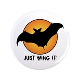 """Just Wing It"" 3.5"" Button"