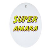 Super amara Oval Ornament