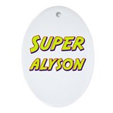 Super alyson Oval Ornament