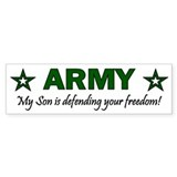 Army My Son is defending ... Bumper Bumper Sticker