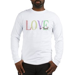 Love to Teach Long Sleeve T-Shirt