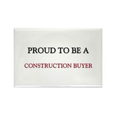 Proud to be a Construction Buyer Rectangle Magnet
