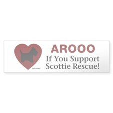 AROOO IF YOU SUPPORT SCOTTIE RESCUE (Bumper)
