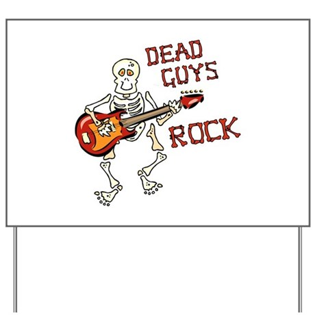 Dead Guys Rock Yard Sign