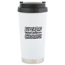 """Super Dad...Chiropractor"" Travel Mug"