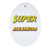 Super alejandra Oval Ornament